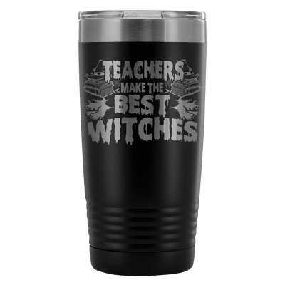 Teachers Make The Best Witches 20oz Tumbler
