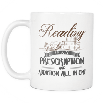 Reading Is My Prescription And Addiction All In One Mug