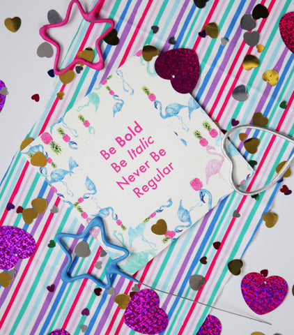 Be Bold, Be Italic, Never be Regular Greeting Cards