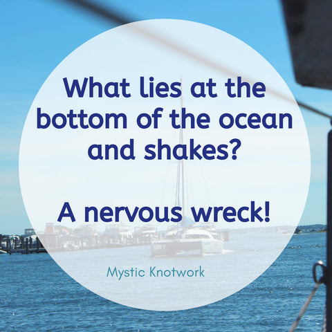 Dad Joke - what lies at the bottom of the ocean and shakes? A nervous wreak