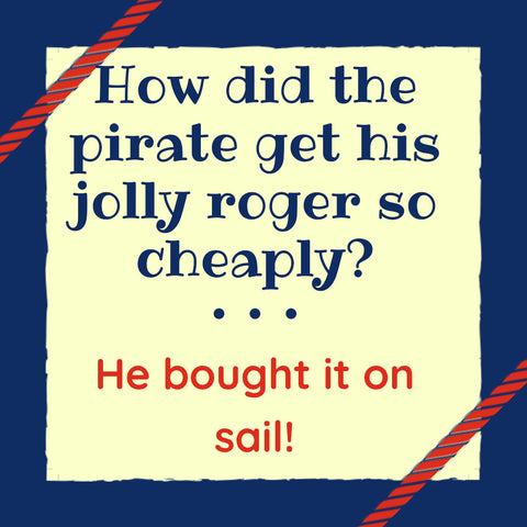 how did the pirate get his jolly roger so cheap? He bought it on sail