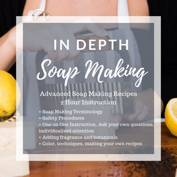 Soap Making ~ In Depth Private One on One Instruction Time