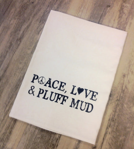 Peace, Love, & Pluff Mud Flour Sack Towel - Pluff Mud Mercantile