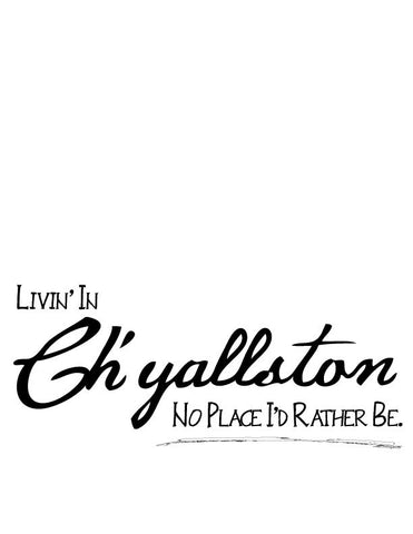 Livin' In Ch'yallston Flour Sack Towel - Pluff Mud Mercantile