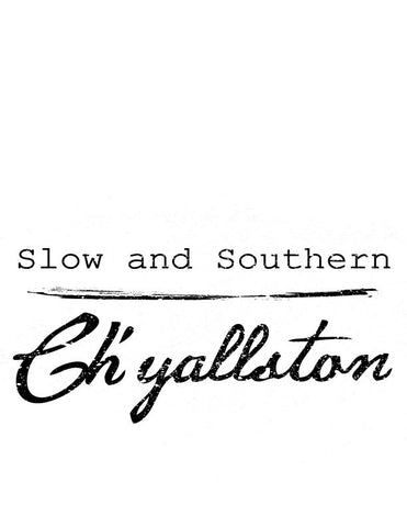 Slow and Southern Ch'yallston Flour Sack Towel - Pluff Mud Mercantile