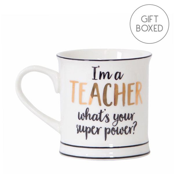 I'm A Teacher, What's Your Super Power? Ceramic Mug