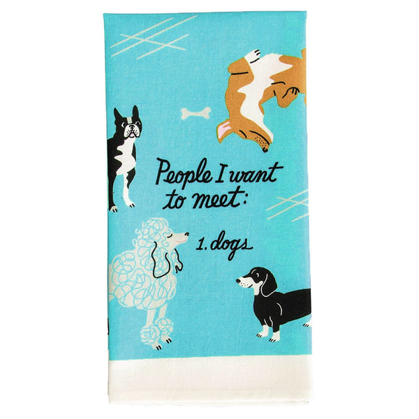 People I Want To Meet: Dogs Cotton Tea Towel