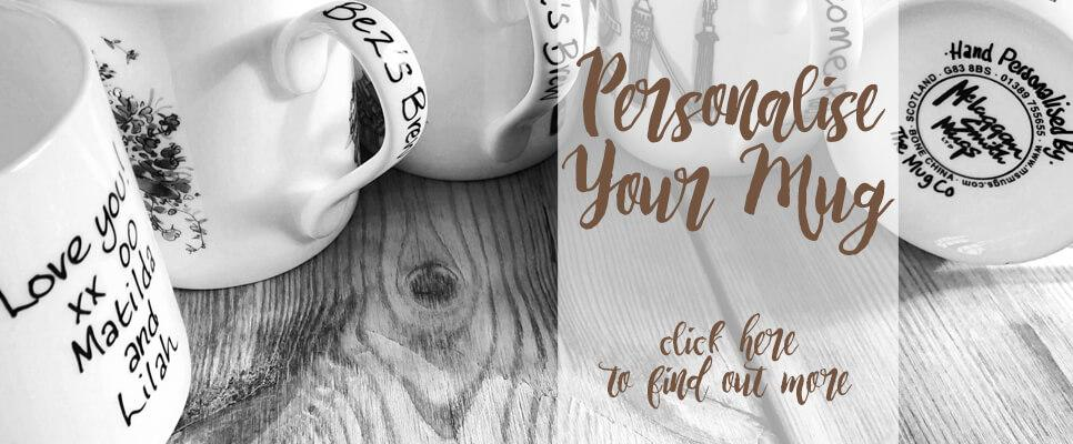 Find out how to have your mug personalised at The Mug Co