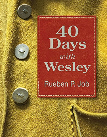 40 Days with Wesley: A Daily Devotional Journey