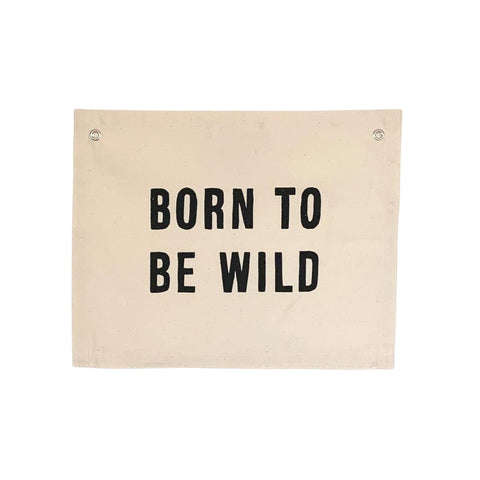 Born To Be Wild Banner - wall hanging