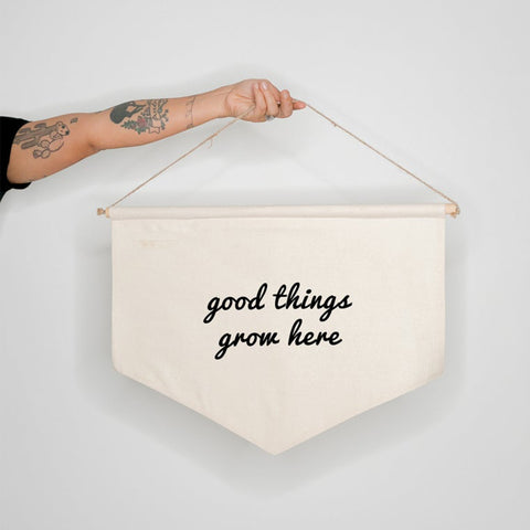 Good Things Grow Here - banner, Wall Banner, Wall Canvas, Tapestry, Room Decor, Pennant Flag, Wall Hanging, Fabric Banner, Wall Flag, Flag