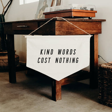 Kind Words Cost Nothing - banner, Wall Banner, Wall Canvas, Tapestry, Room Decor, Pennant Flag, Wall Hanging, Fabric Banner, Wall Flag, Flag