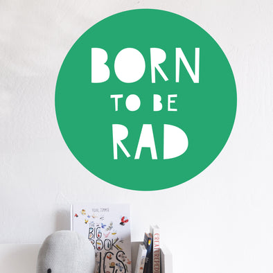 Born To Be Rad Decal
