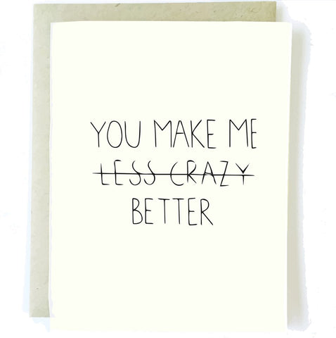 Less Crazy Greeting Card