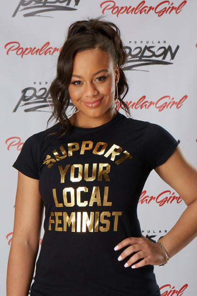 Support Your Local Feminist Short Sleeve Tee