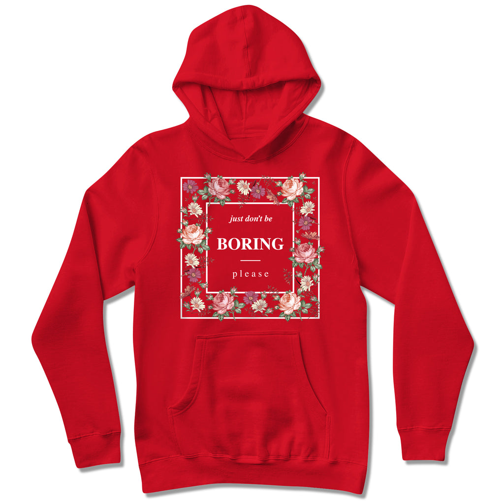 Just Don't Be Boring Floral Box Hoodie