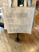 Listen To Your Art Tote