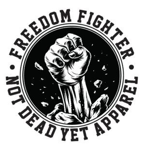 FREEDOM FIGHTER PATCH - Not Dead Yet Apparel