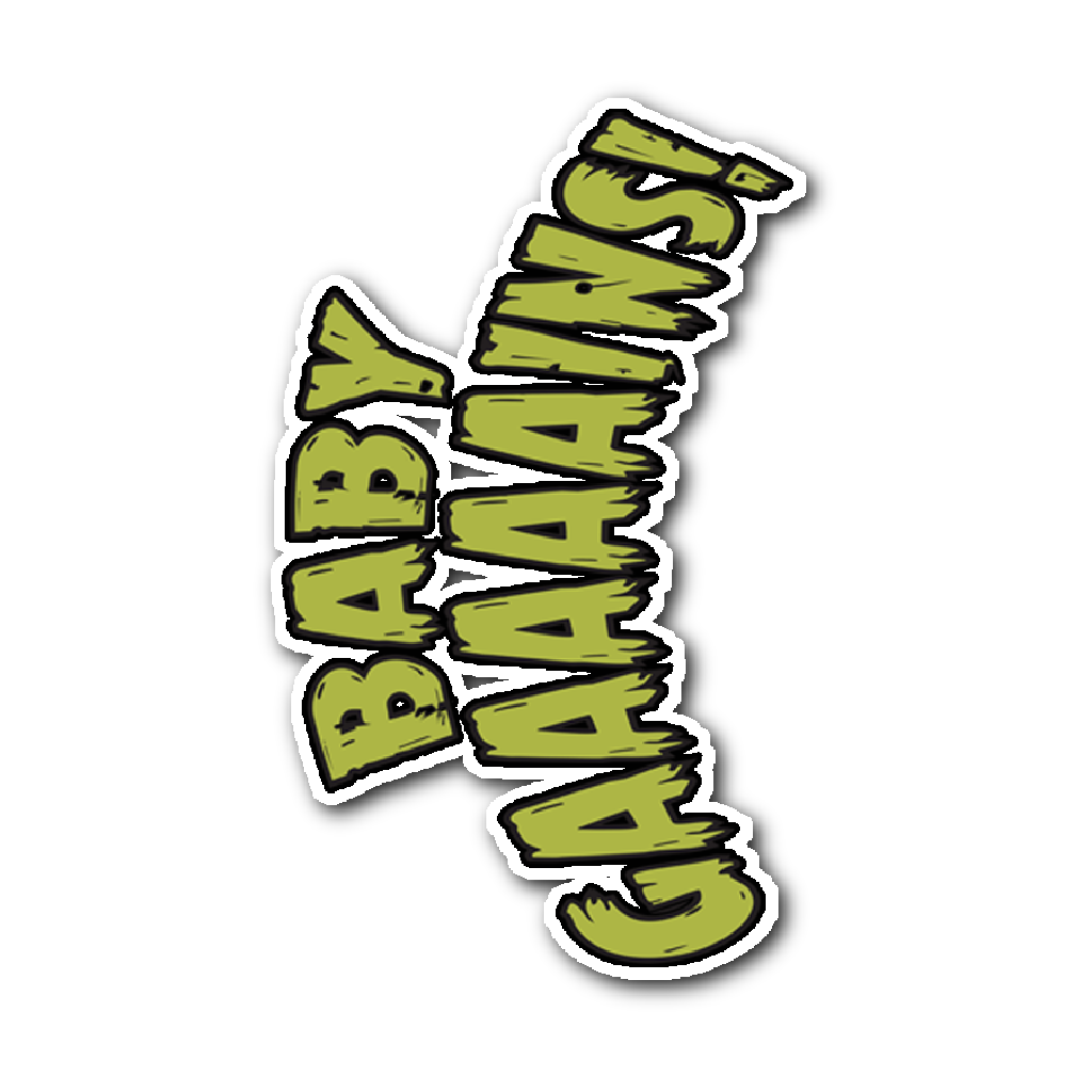 BABY GAAAINS STICKER - Not Dead Yet Apparel