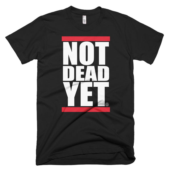 NOT DEAD YET BOLD Short-Sleeve T-Shirt - Not Dead Yet Apparel