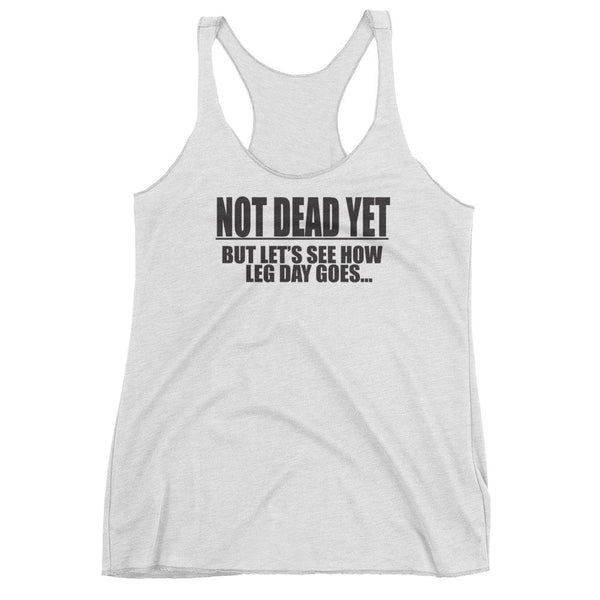LEG DAY Women's tank top - Not Dead Yet Apparel