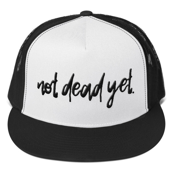 NOT DEAD YET. Trucker Cap - Not Dead Yet Apparel