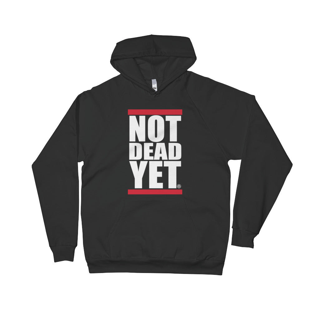 NOT DEAD YET Unisex Fleece Hoodie - Not Dead Yet Apparel