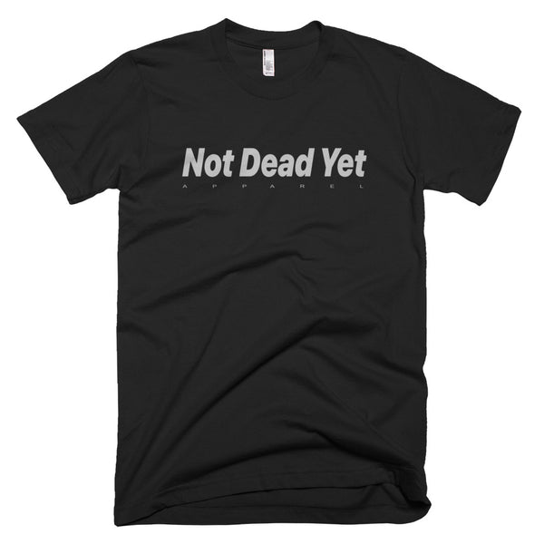 NOT DEAD YET Simple Short-Sleeve T-Shirt - Not Dead Yet Apparel
