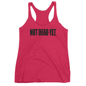 NOT DEAD YET. (Women's tank top) - Not Dead Yet Apparel