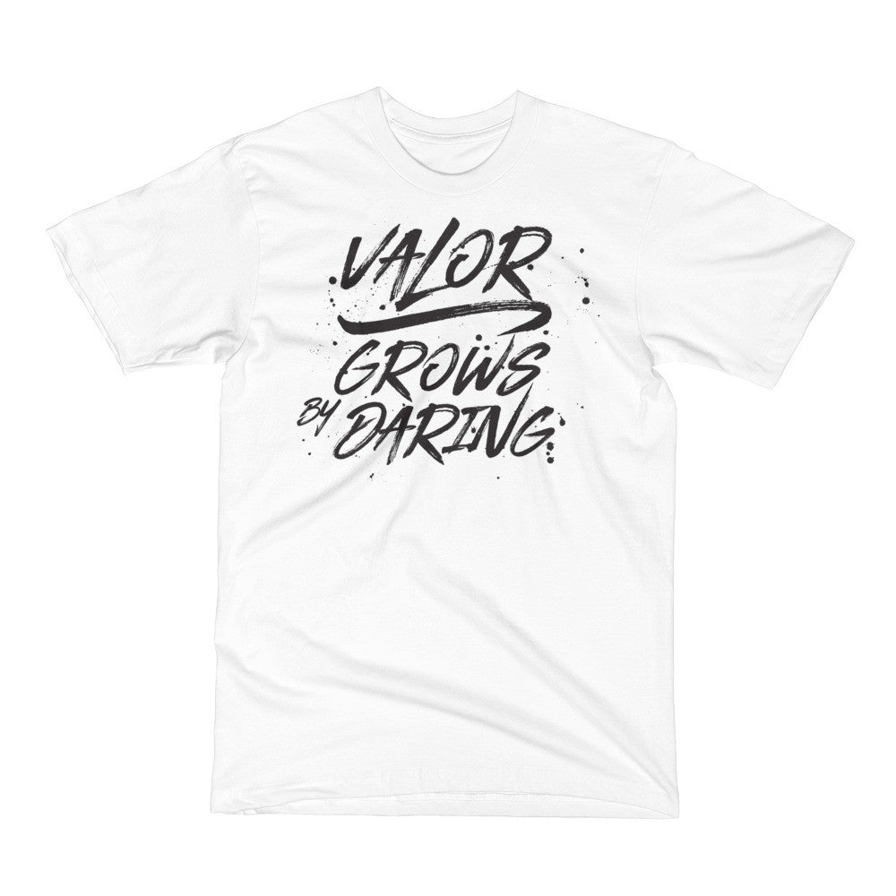 VALOR GROWS BY DARING - Not Dead Yet Apparel