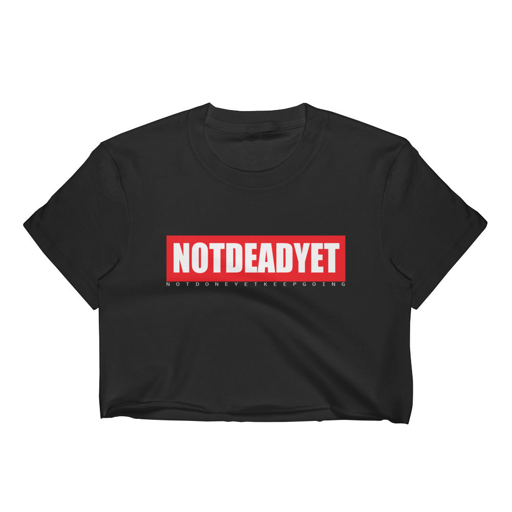 NOTDEADYET Women's Crop Top - Not Dead Yet Apparel