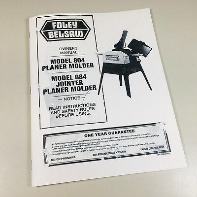 FOLEY BELSAW 804 684 JOINTER PLANER MOLDER OWNERS OPERATORS MANUAL W PARTS VIEWS