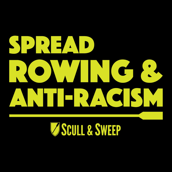 S&S Rowing Anti-Racism