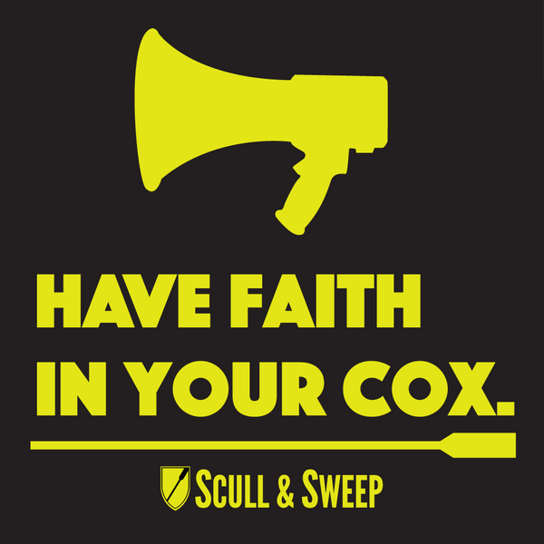 Scull & Sweep Rowing Accessories - Have Faith In Your Cox