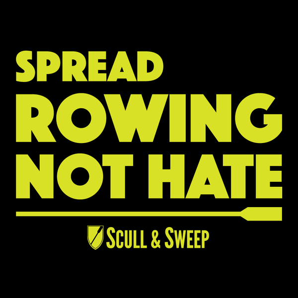 S&S Rowing Not Hate