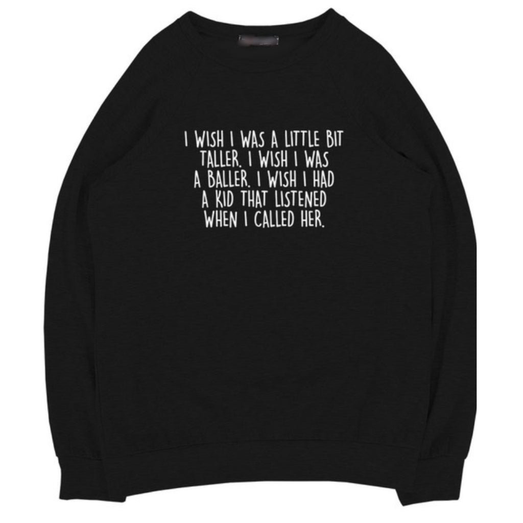 RT7853-R1235 I WISH I WAS A LITTLE BIT TALLER COZY SWEATSHIRT