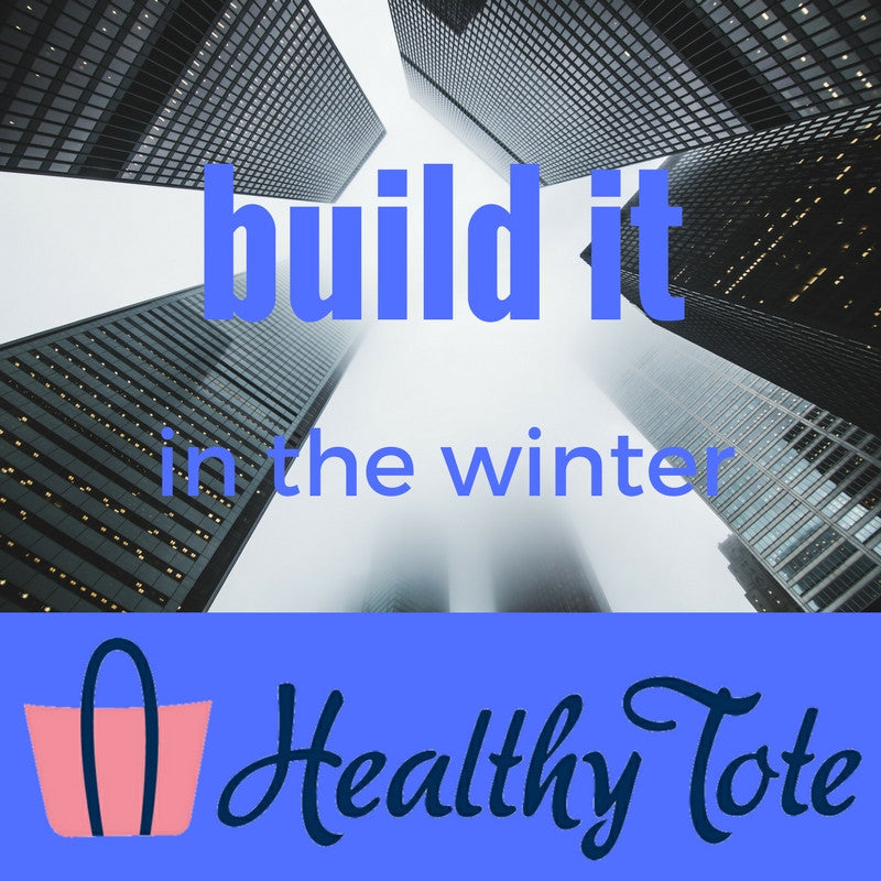 Build it in the Winter