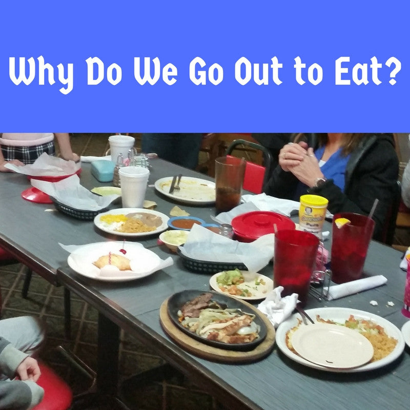 Why do we go Out to Eat?