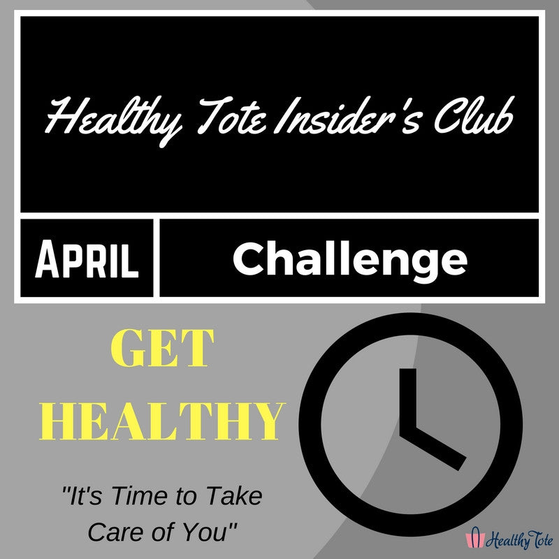 Healthy Tote Insider's Club-April Challenge-Get Healthy