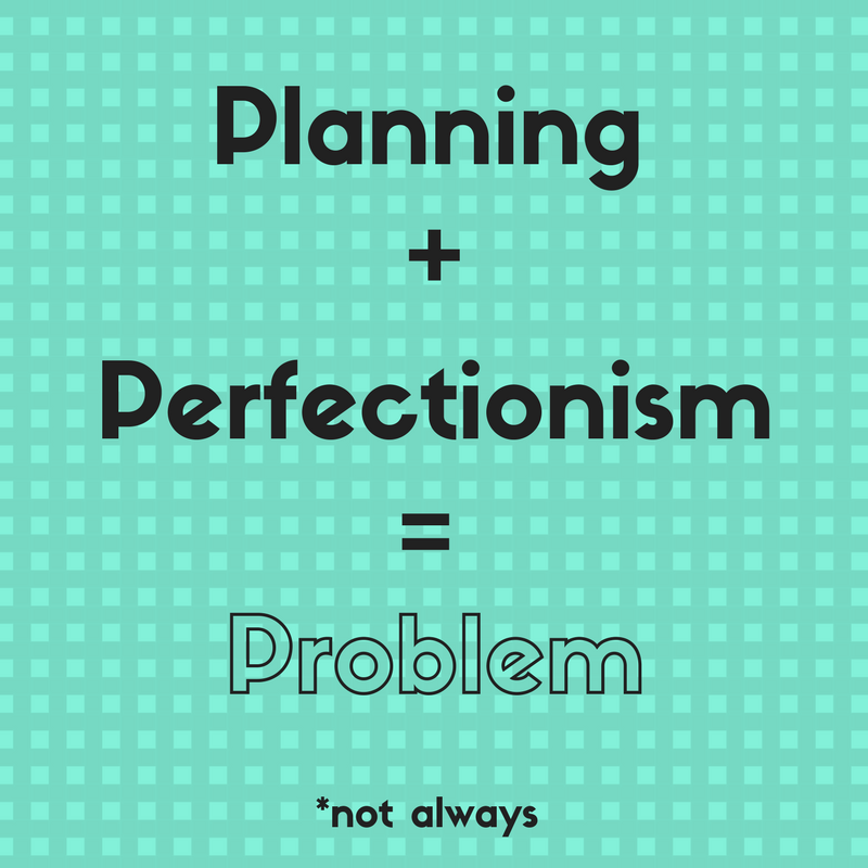 When Planning and Perfectionism Become a Problem