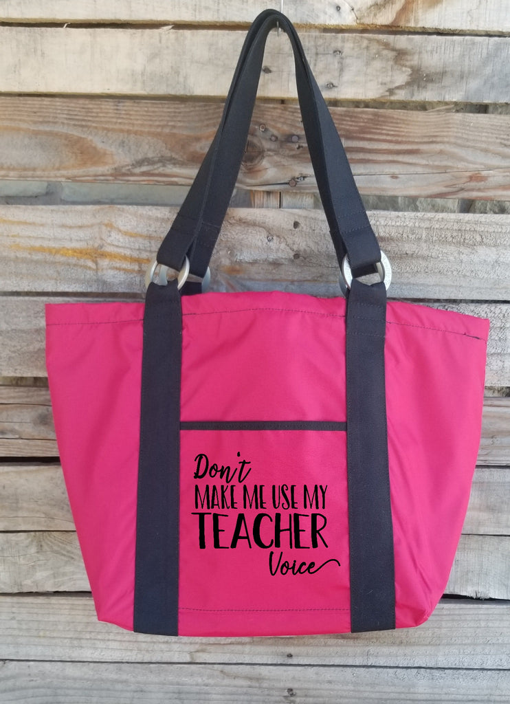 Teacher Tote - Don't Make Me Use My Teacher Voice