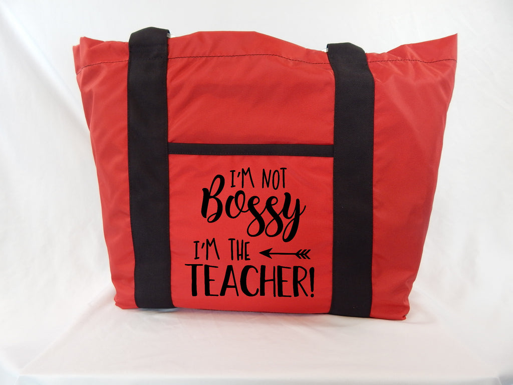 Teacher Tote - I'm Not Bossy I'm The Teacher