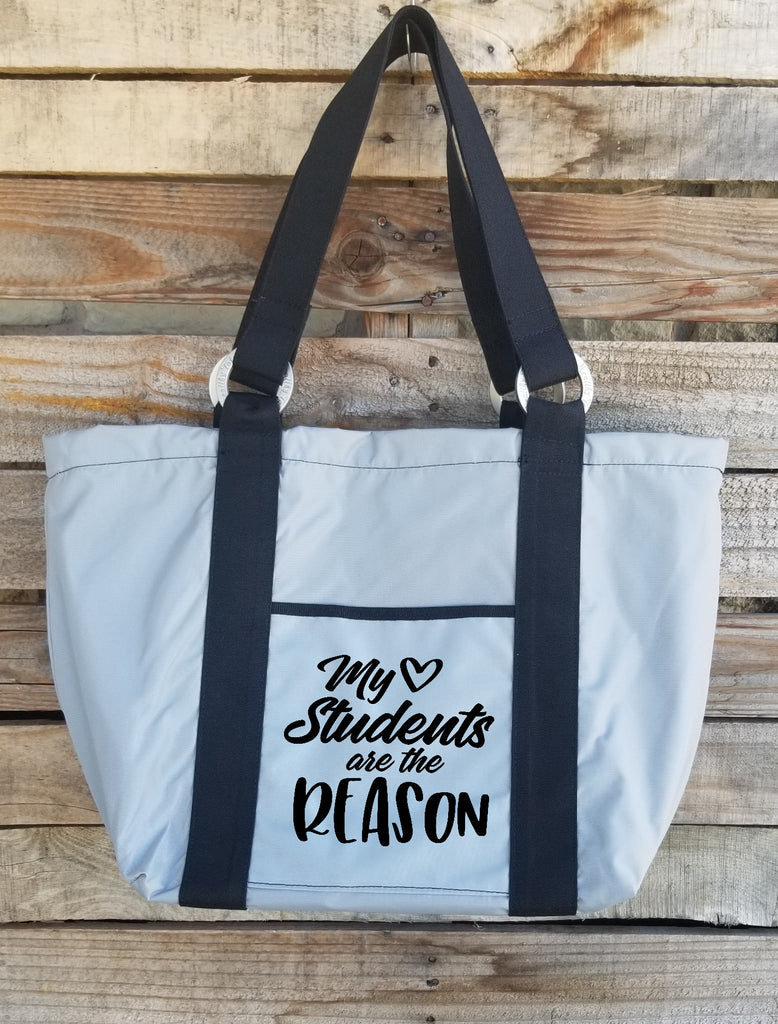 Teacher Tote - My Students are the Reason