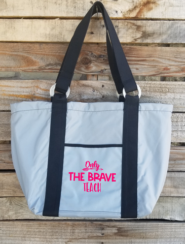 Teacher Tote - Only The Brave Teach