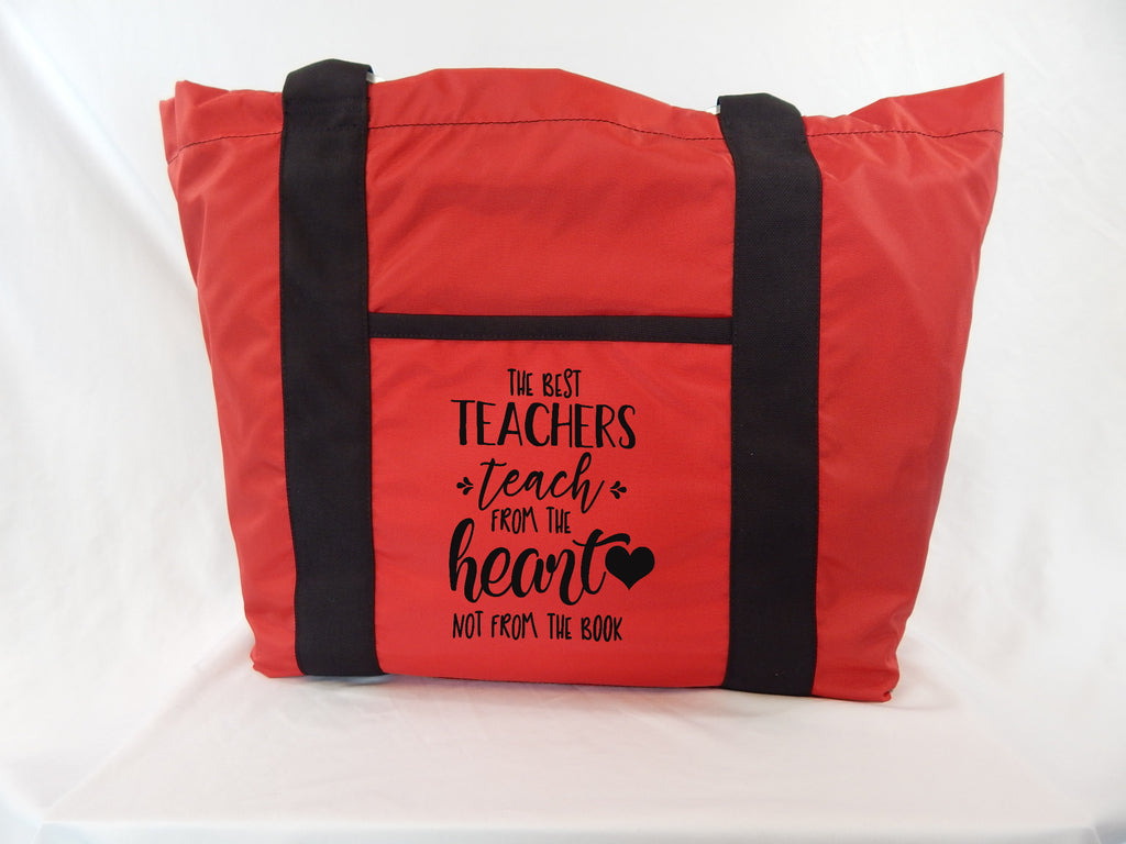 Teacher Tote - The Best Teachers Teach From the Heart