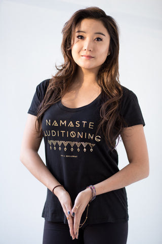 "Limited Edition ""Namaste Auditioning"" Tee (Black)"