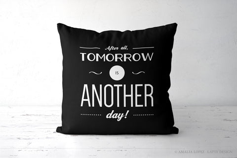 After all tomorrow is another day. Black and white Gone with the wind quote cushion - Latte Design