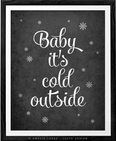 Baby it's cold outside. Winter black and white typography print