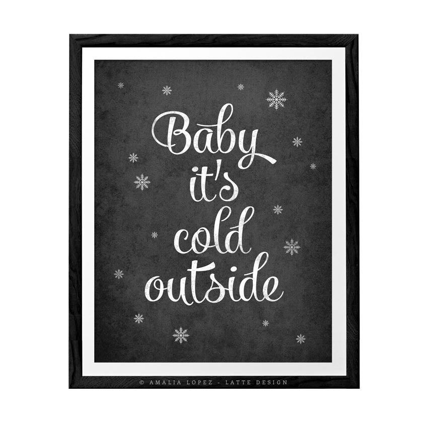 Baby it's cold outside. Winter black and white typography print - Latte Design  - 1