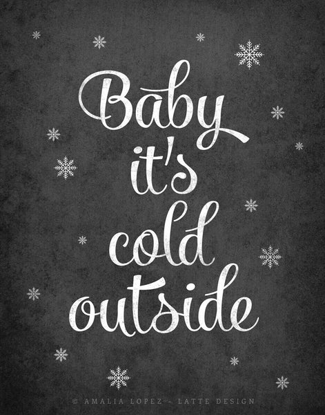 Baby it's cold outside. Winter black and white typography print - Latte Design  - 3